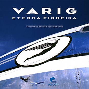 """O livro """"Varig, a eterna pioneira"""" foi lançado."""
