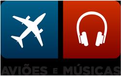 Aviões e Músicas
